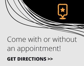 Come with or without an appointment!